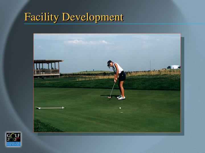 Facility Development