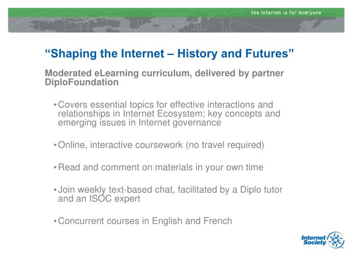 """""""Shaping the Internet – History and Futures"""""""