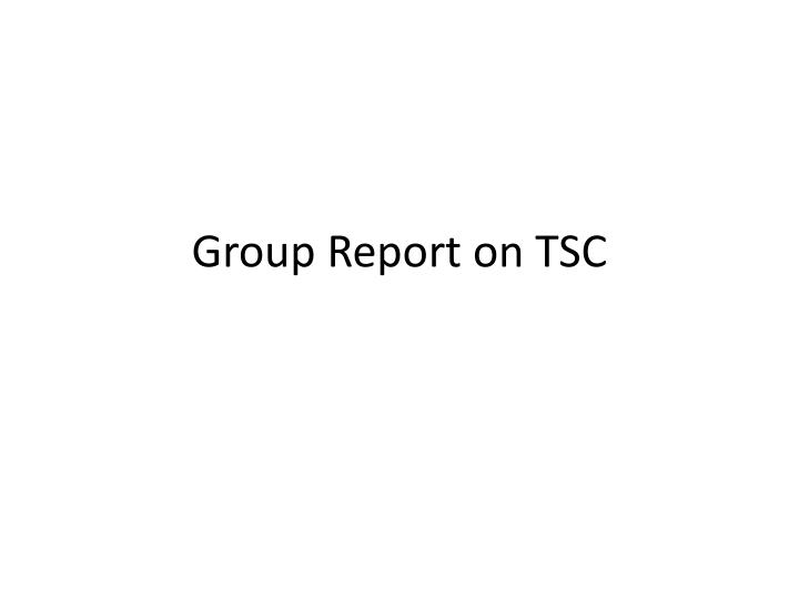 group report on tsc