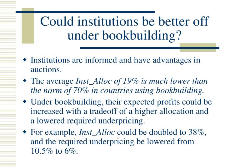 Could institutions be better off under bookbuilding?
