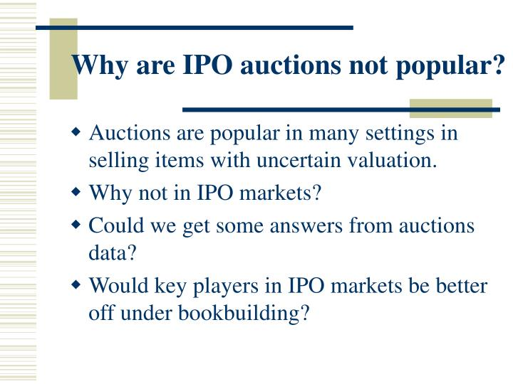 Why are IPO auctions not popular?