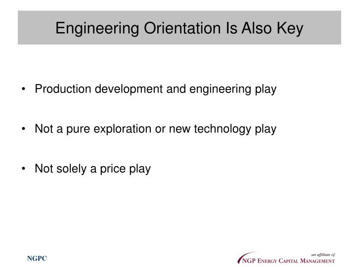 Engineering Orientation Is Also Key