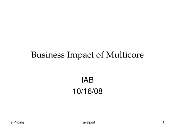 Business Impact of Multicore