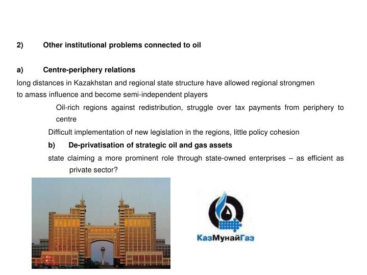 2)Other institutional problems connected to oil
