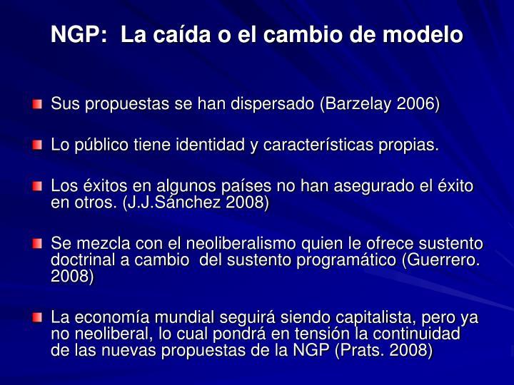 NGP:  La caída o el cambio de modelo
