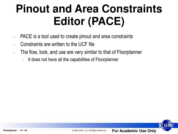 Pinout and Area Constraints Editor (PACE)