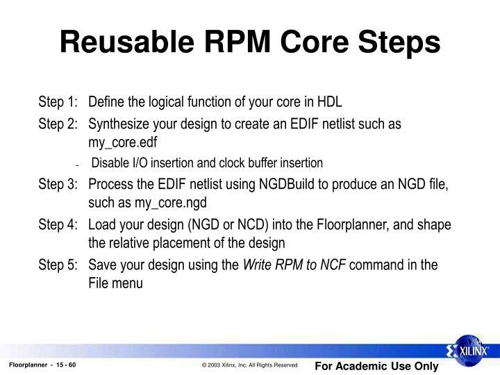 Reusable RPM Core Steps