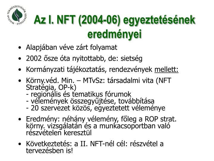 Az I. NFT (2004-06) egyeztetésének eredményei