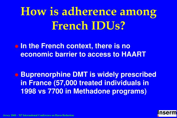 How is adherence among French IDUs?
