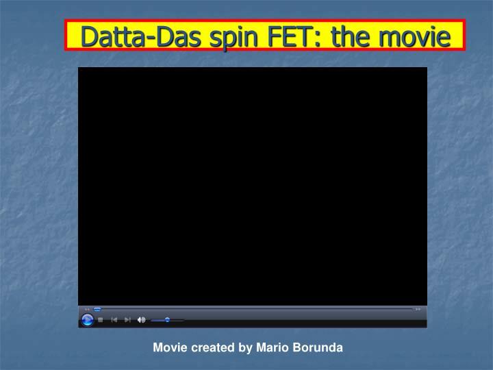 Datta-Das spin FET: the movie