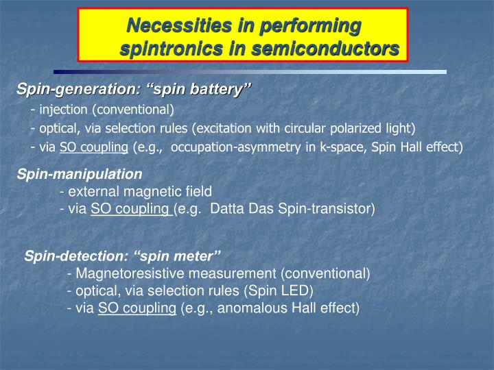 Necessities in performing spintronics in semiconductors