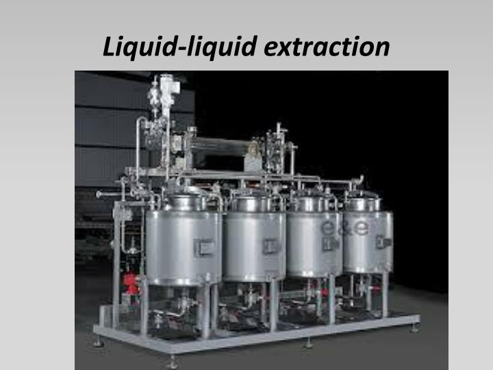 Liquid-liquid extraction