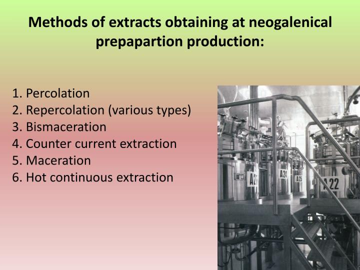 Methods of extracts obtaining at neogalenical prepapartion production: