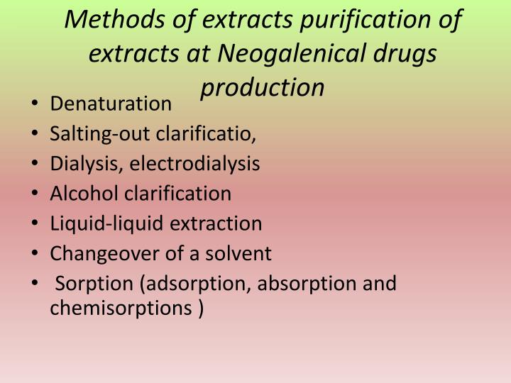 Methods of extracts purification of extracts at