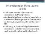 disambiguation using latlong values