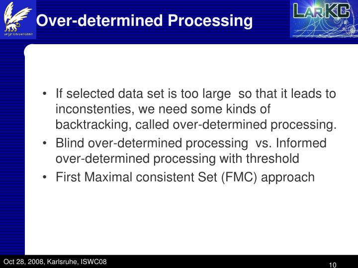 Over-determined Processing