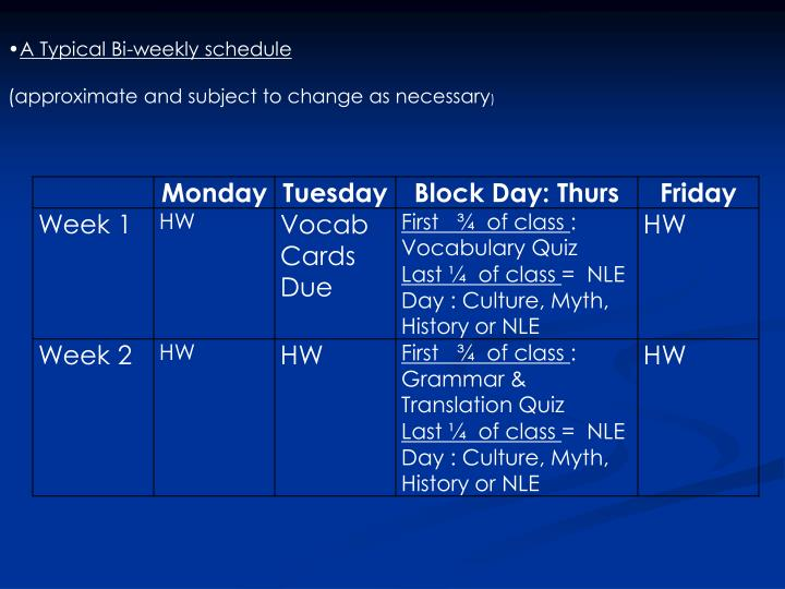 A Typical Bi-weekly schedule