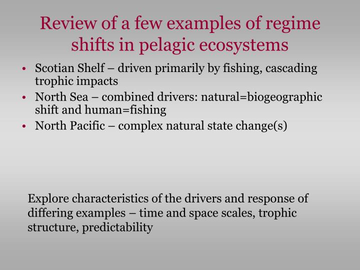 Review of a few examples of regime shifts in pelagic ecosystems