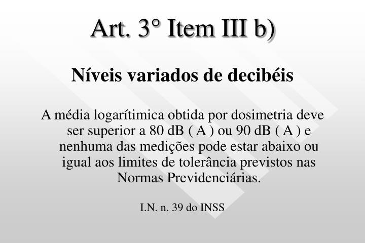 Art. 3° Item III b)