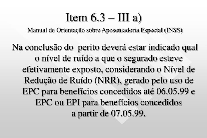 Item 6.3 – III a)