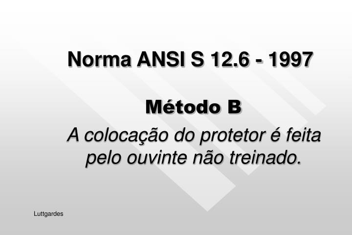 Norma ANSI S 12.6 - 1997