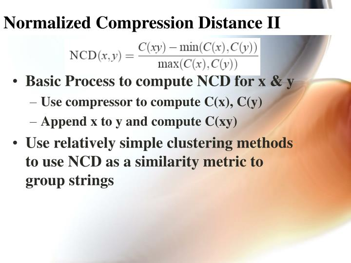Normalized Compression Distance II
