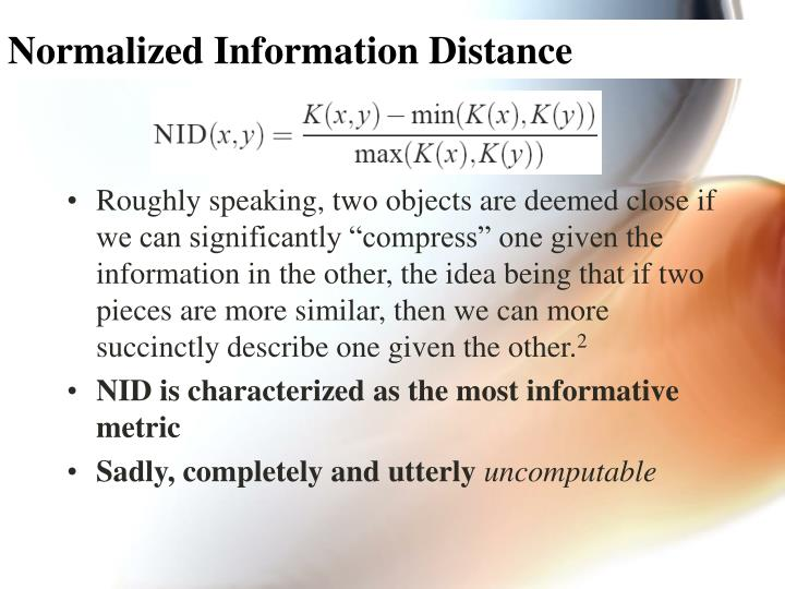 Normalized Information Distance