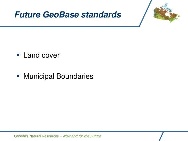 Future GeoBase standards