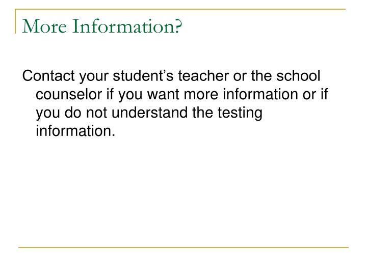 More Information?