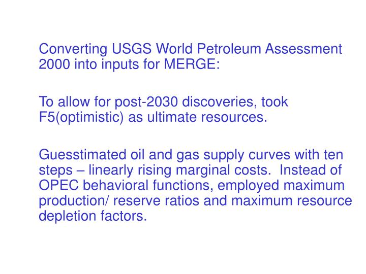 Converting USGS World Petroleum Assessment 2000 into inputs for MERGE: