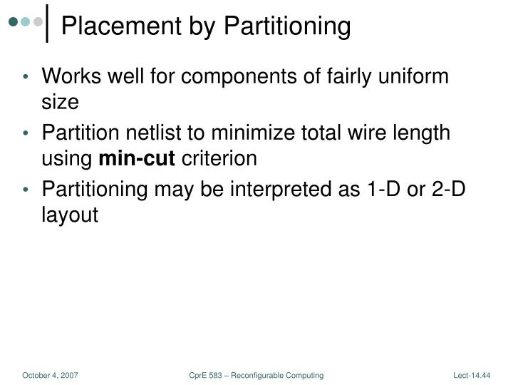 Placement by Partitioning