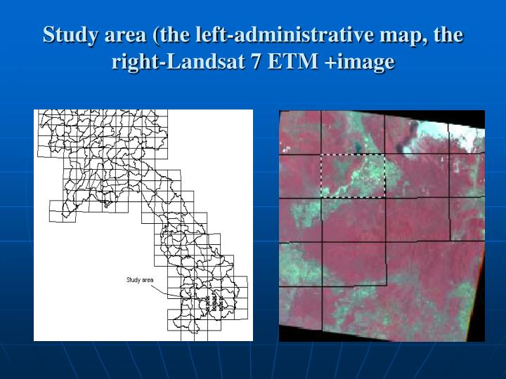 Study area (the left-administrative map, the right-Landsat 7 ETM +image