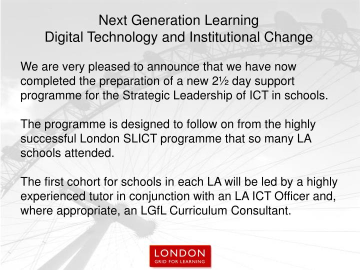 We are very pleased to announce that we have now completed the preparation of a new 2½ day support programme for the Strategic Leadership of ICT in schools.