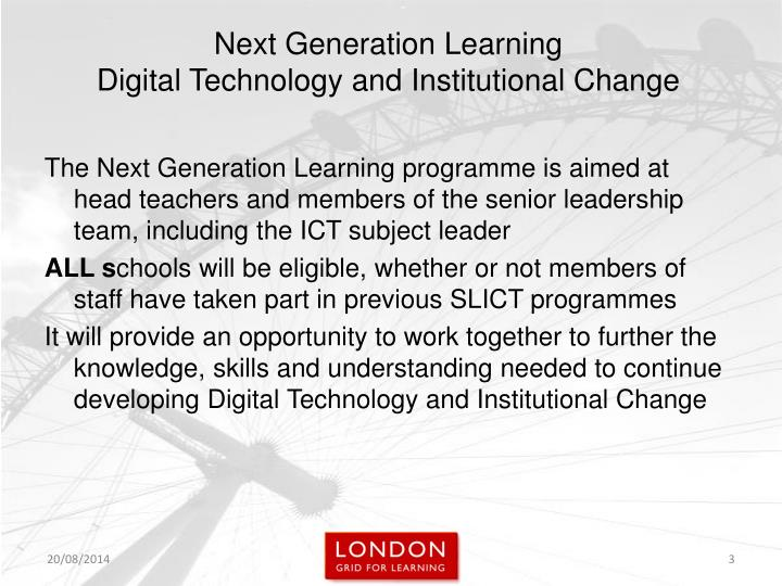 The Next Generation Learning programme is aimed at head teachers and members of the senior leadership team, including the ICT subject leader