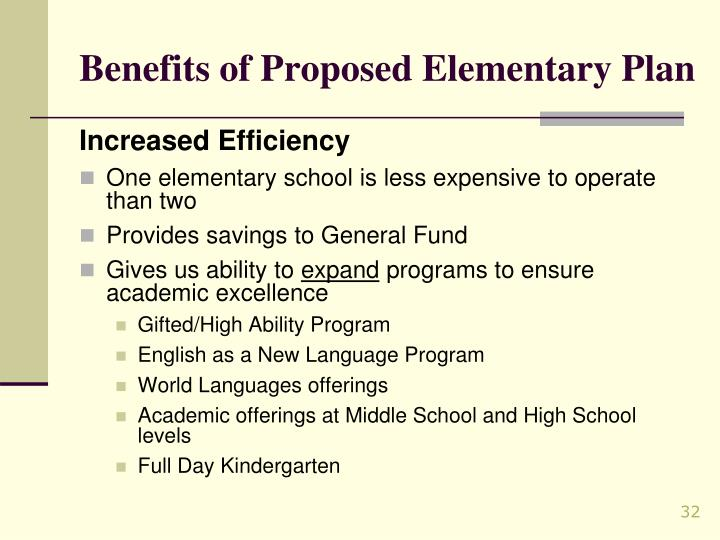 Benefits of Proposed Elementary Plan