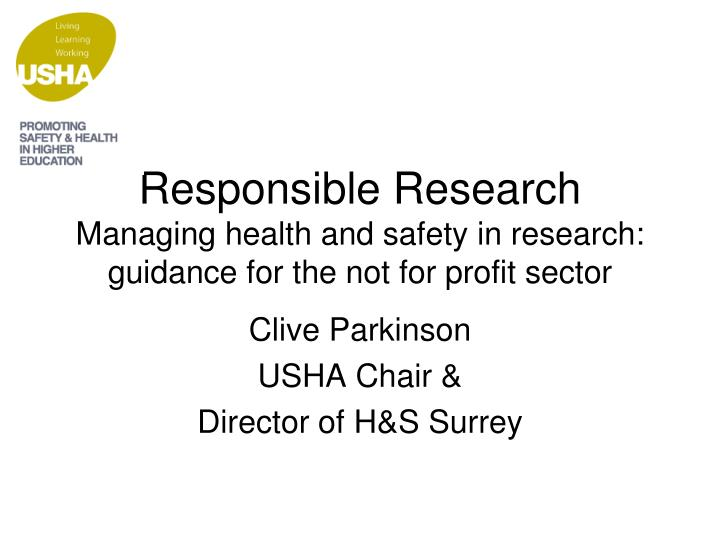 Responsible research managing health and safety in research guidance for the not for profit sector