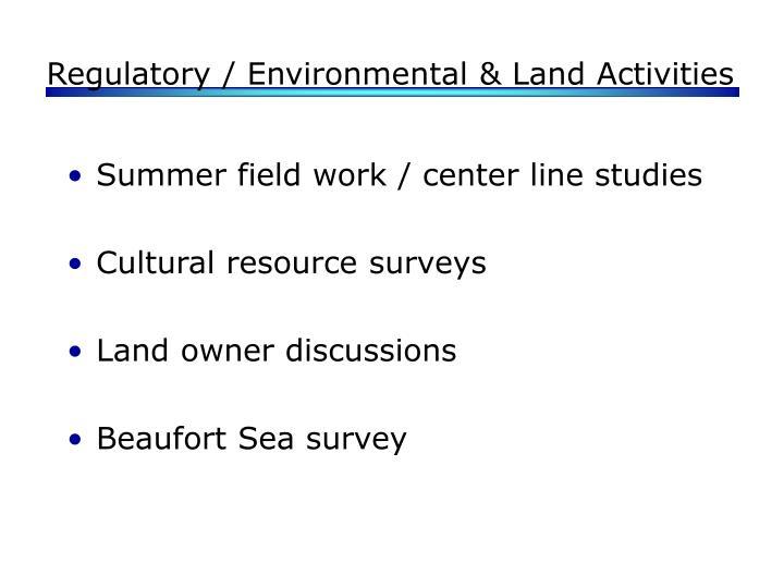 Regulatory / Environmental & Land Activities