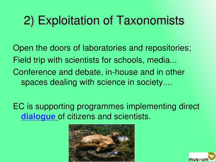 2) Exploitation of Taxonomists