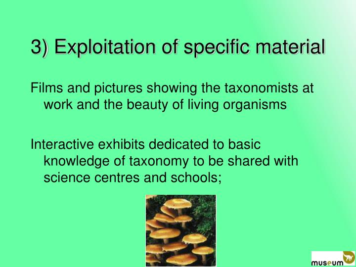 3) Exploitation of specific material