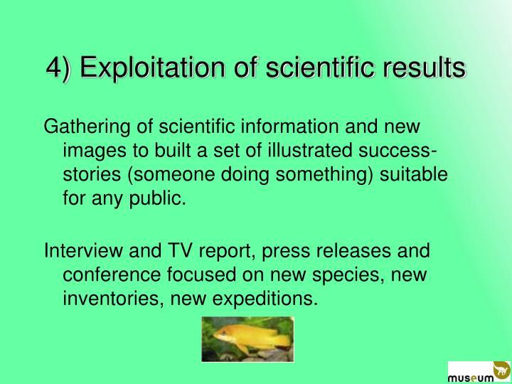 4) Exploitation of scientific results
