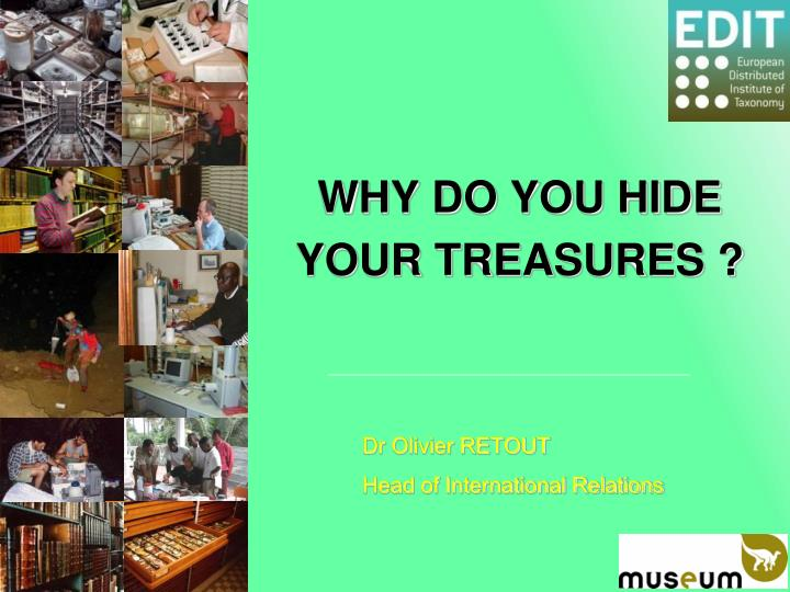 why do you hide your treasures