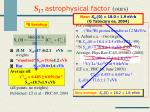 s 17 astrophysical factor ours