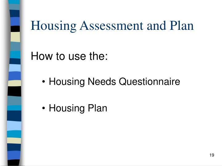 Housing Assessment and Plan
