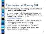 how to access housing 101