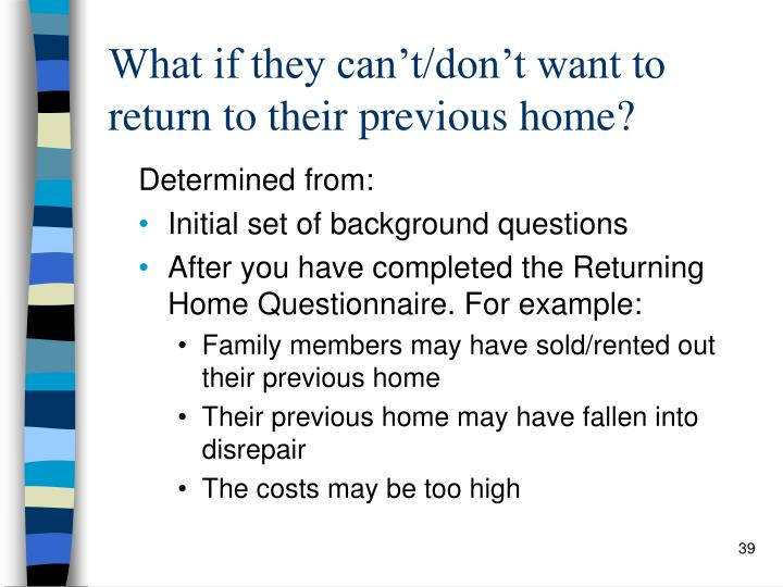 What if they can't/don't want to return to their previous home?