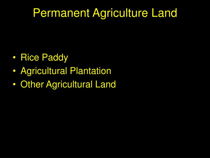 Permanent Agriculture Land