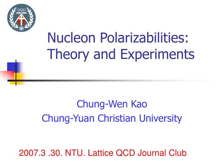 nucleon polarizabilities theory and experiments