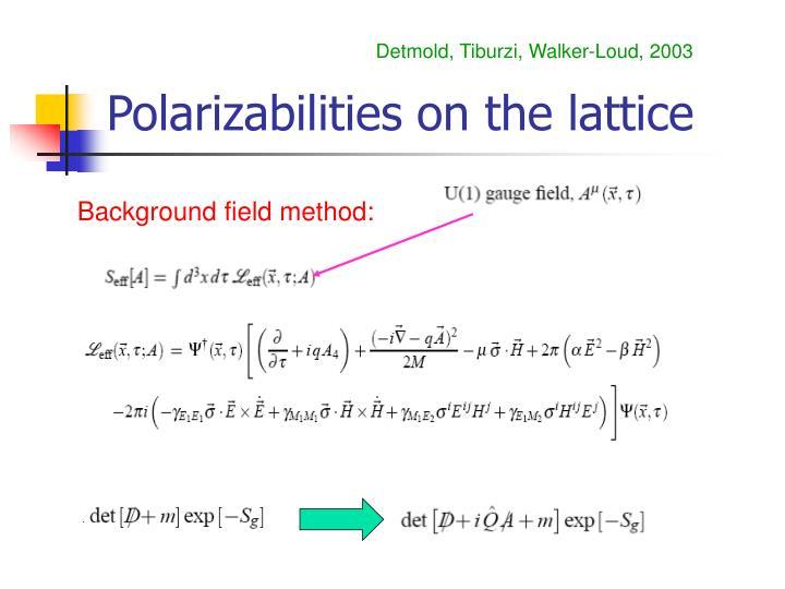 Polarizabilities on the lattice