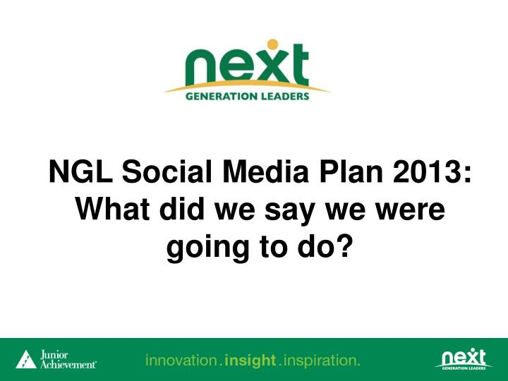 NGL Social Media Plan 2013: What did we say we were going to do?