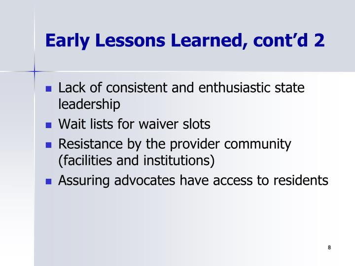 Early Lessons Learned, cont'd 2